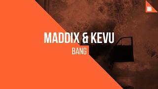 Repeat youtube video Maddix & KEVU - BANG