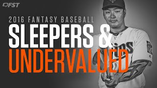 2016 Fantasy Baseball Sleepers and Undervalued Players