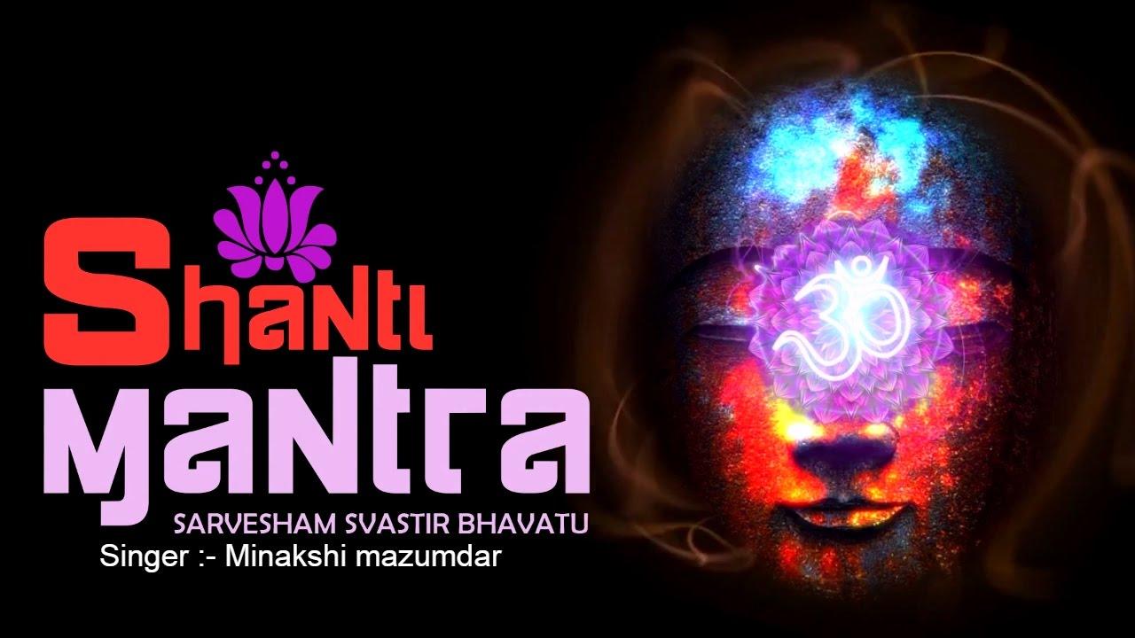 Om Shanti Mantra For Peace Lyrics & Meaning Sarvesham Svastir Bhavatu