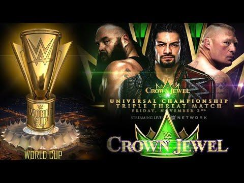 WWE WORLD CUP 2018 Announced ! WWE Crown Jewel  Match Card Date Triple Threat Universal Title