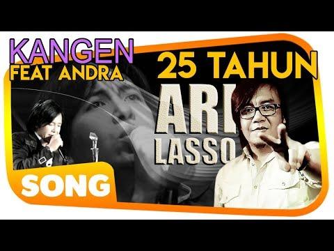 Kangen Full Lirik - Ari Lasso Ft Andra Ramadhan | Konser 25 Tahun Sepenuh Hati