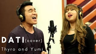 Repeat youtube video Dati (Thyro and Yumi cover)