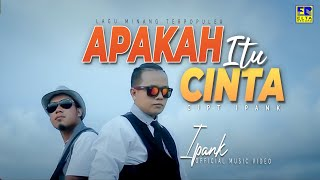 Download lagu IPANK - APAKAH ITU CINTA [Official Music Video] | High Quality