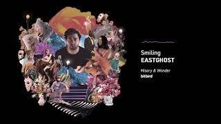 EASTGHOST - Smiling