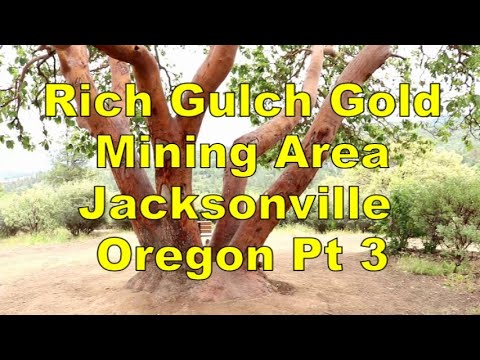 Rich Gulch Gold Mining Area - Jacksonville Oregon - Pt 3