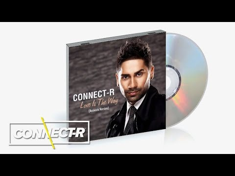 Connect-R - Love Is The Way (Acoustic Version)