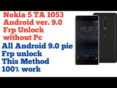 Nokia 5 TA 1053 9 0 Frp Unlock All Android 9 0 pie 9 1 Frp Unlock without pc