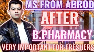 MS FROM ABROD AFTER B.PHARMA MY POINT OF VIEW