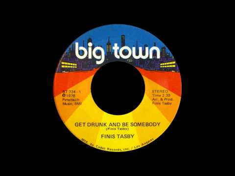 Finis Tasby - Get Drunk And Be Somebody