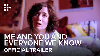 Me and You and Everyone We Know - 2005 - Trailer