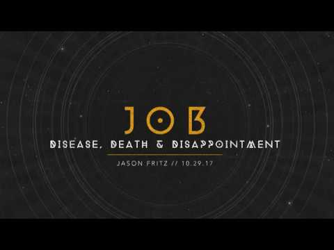"""""""Job - Disease, Death, and Disappointment"""" Job 1:1-2;10"""