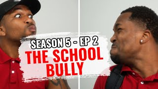 The School Trouble Maker (S5 Ep2)