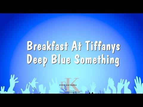 Breakfast At Tiffanys - Deep Blue Something (Karaoke Version)