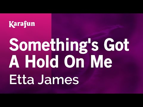 Karaoke Something's Got A Hold On Me - Etta James *