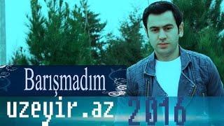 Uzeyir Mehdizade Barismadim 2016 Audio