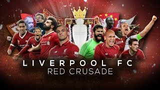 Liverpool FC - Red Crusade - Season 18/19 Promo