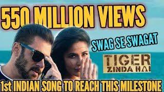 TIGER ZINDA HAI | SWAG SE SWAGAT BECOMES FIRST INDIAN SONG TO REACH 550 MILLION VIEWS | SALMAN KHAN