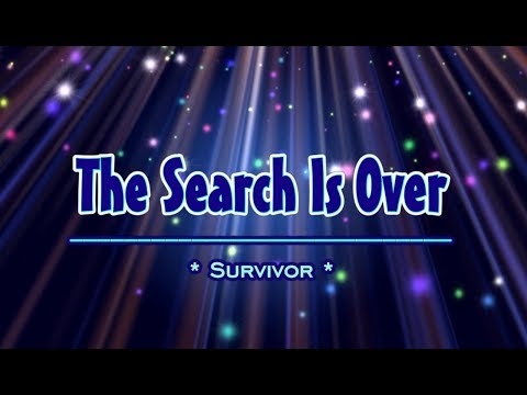 The Search Is Over - Survivor (KARAOKE)