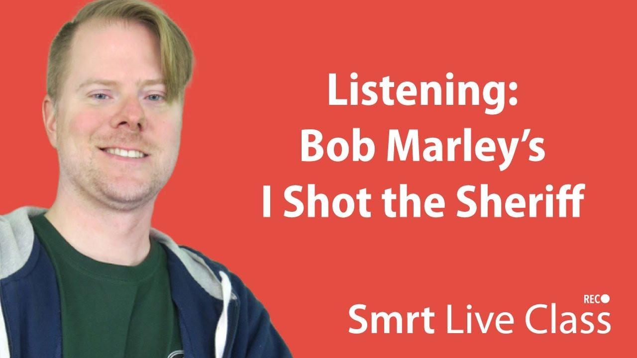 Listening: Bob Marley's Upper Intermediate English with Neal #25