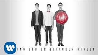 AJR - Growing Old On Bleecker Street [Official Audio]