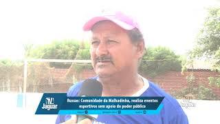Comunidade da Malhadinha, realiza eventos esportivos sem apoio do poder público