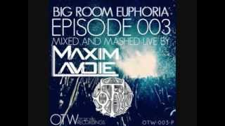 Big Room Euphoria Episode 003 Featuring Maxim Lavoie