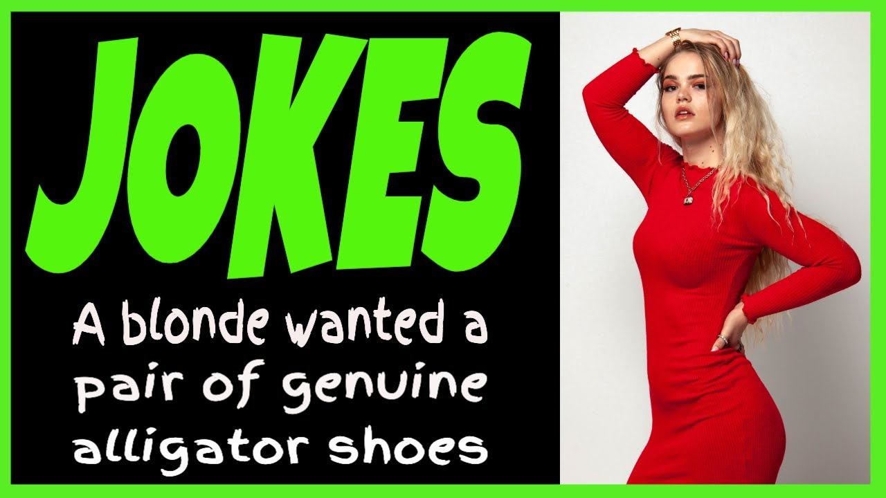 Funny Joke | A blonde wanted a pair of genuine alligator shoes  | Joke of the day ???