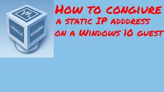 Virtualbox - How to configure a static IP address on a Windows 10 guest using host only network