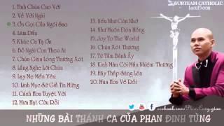 album Thánh Ca Hay Nhất Của Phan Đinh Tùng. pet tran luong