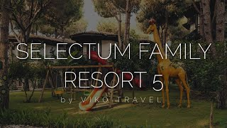 Обзор Selectum Family Resort 5 - питание пляж номера все включено и сравнение с Voyage Sorgun 5
