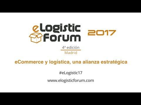 eLogistic Forum 2017 - eCommerce y Logística: una alianza estratégica