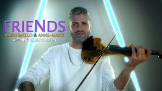 Marshmello & Anne-Marie - FRIENDS (Valenti violin cover)