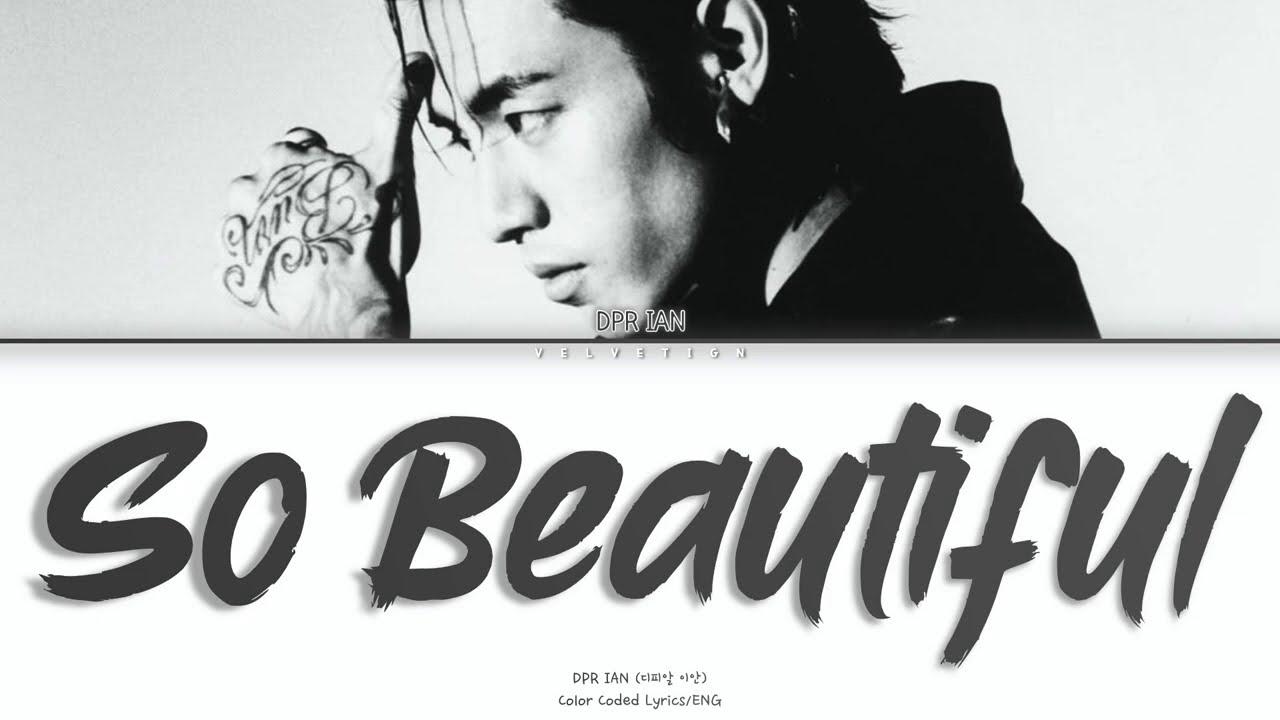DPR IAN 디피알 이안   'So Beautiful' [Color Coded Lyrics/ENG]