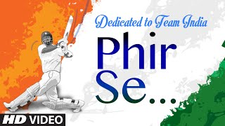 'Phir Se' VIDEO SONG - Dedicated to Team India | MM Kreem | Divya Kumar