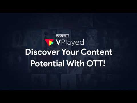 VPlayed - Next Gen OTT Platform to Stream Live & On Demand