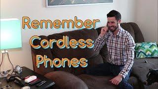 Remember Cordless Phones
