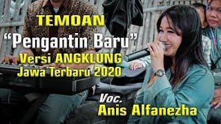 PENGANTEN BARU (TEMOAN) Versi ANGKLUNG Terbaru 2020 - Voc. ANIS ALFANESHA - PUDJA ANGKLUNG