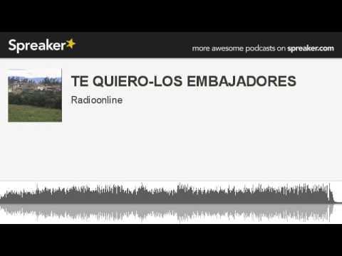 TE QUIERO-LOS EMBAJADORES (hecho con Spreaker)