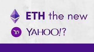 ETH the new Yahoo!?