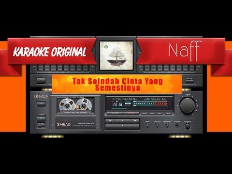Naff - Tak Seindah Cinta Yang Semestinya (Musik Karaoke)