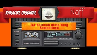 Video Naff - Tak Seindah Cinta Yang Semestinya (Musik Karaoke) download MP3, 3GP, MP4, WEBM, AVI, FLV September 2018