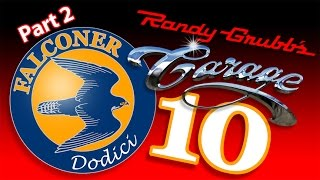Randy Grubbs Garage 10: The Falconer Part 2