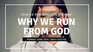 Why We Run From God   Online Church Service