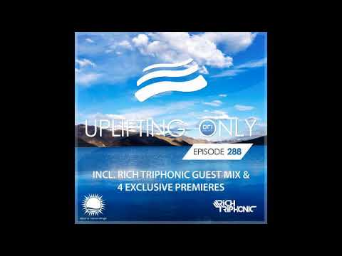 Ori Uplift - Uplifting Only 288 with Rich Triphonic