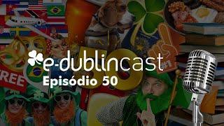 Especial 1 Ano de E-Dublincast (Ep. 50) thumbnail