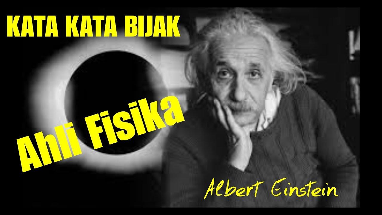 Kata Kata Bijak Albert Einstein Ahli Fisika Youtube