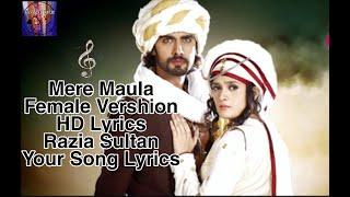 Mere Maula   Female Vershion   HD Lyrics   Supriya Joshi   Razia Sultan   Your Song Lyrics