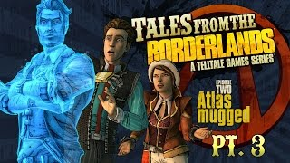Tales from the Borderlands - Episode 2: Atlas Mugged Part 3! ASSASSINS!