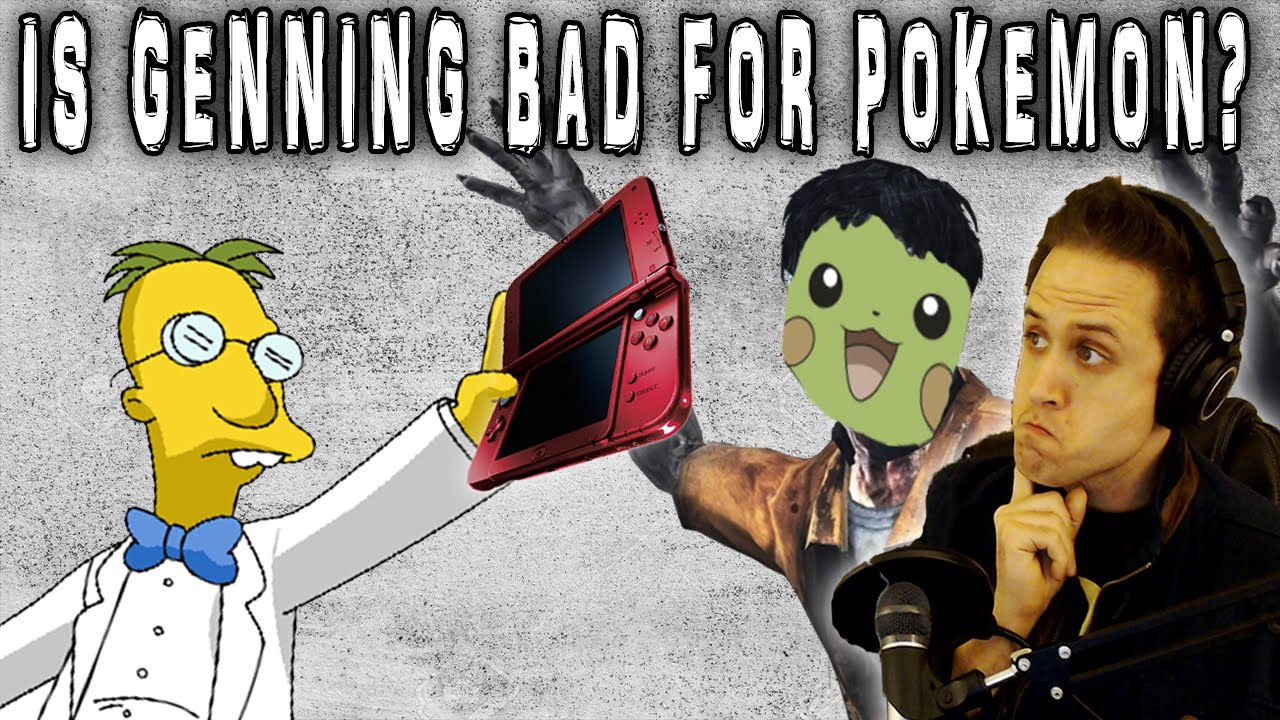 Is Genning Bad for POKEMON? | A KangasCloud Theory