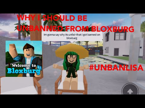 WHY I SHOULD BE UNBANNED FROM BLOXBURG💔